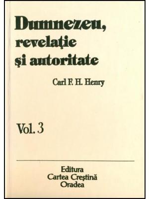 Dumnezeu revelatie si autoritate vol. 3