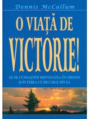 O viata de victorie