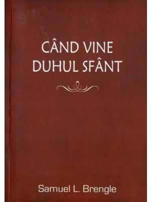 Cand vine Duhul Sfant