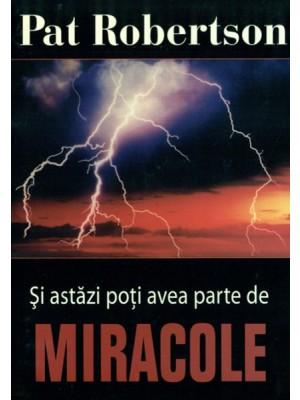 Si astazi poti avea parte de miracole