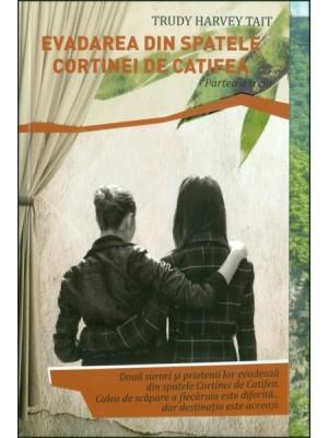 Evadarea din spatele cortinei de catifea - partea a treia