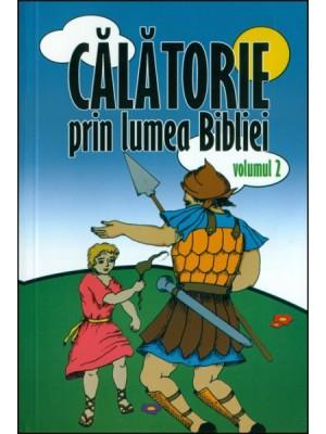 Calatorie prin lumea Bibliei vol. 2