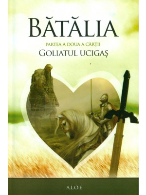 Batalia - partea a doua a cartii Goliatul ucigas