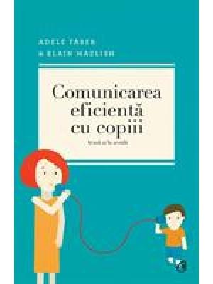 Comunicarea eficienta cu copii - acasa si la scoala