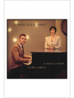 CD Ramona Condor si George Ciurdas - Ce mare esti, Doamne!