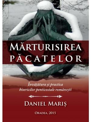 Marturisirea pacatelor - Invatatura si practica bisericilor penticostale romanesti