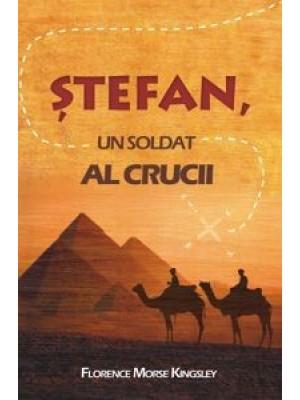 Stefan, un soldat al crucii