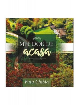 CD Puiu Chibici - Mi-e dor de acasa