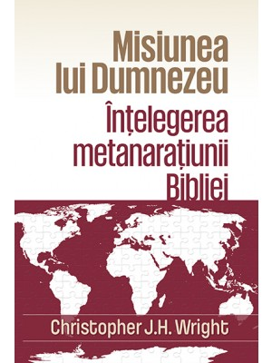 Misiunea lui Dumnezeu - Intelegerea metanaratiunii Bibliei