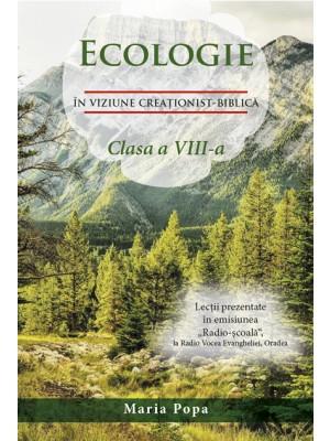 Ecologie in viziune creationist-biblica - Clasa a Vlll-a