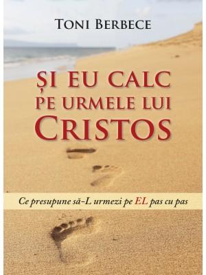 Și eu calc pe urmele lui Cristos