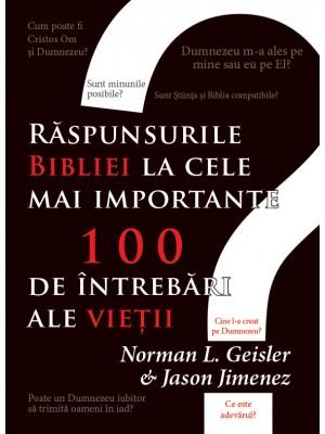 Răspunsurile Bibliei la 100 din cele mai grele întrebări ale vieții