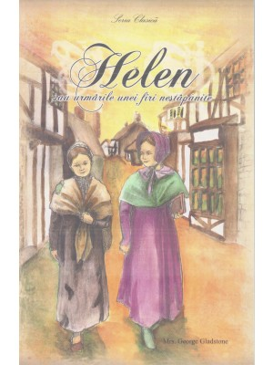 Helen sau urmarile unei firi nestapanite