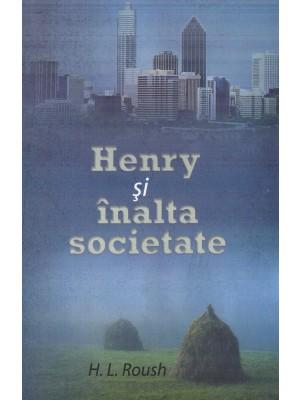 Henry si inalta societate