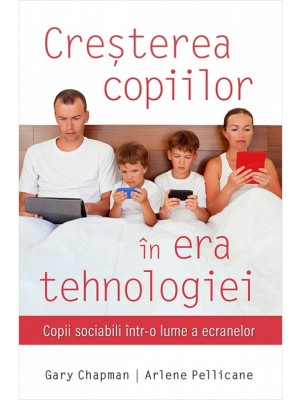 Cresterea copiilor in era tehnologiei