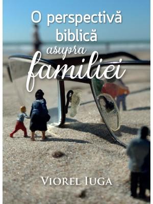 O perspectiva biblica asupra familei