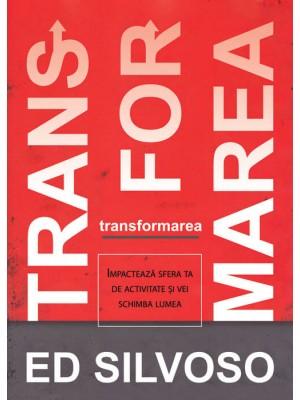 Transformarea. Impactează sfera ta de activitate și vei schimba lumea