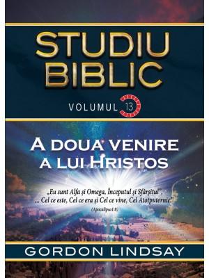 A doua venire a lui Hristos. Studiu Biblic. Vol. 13