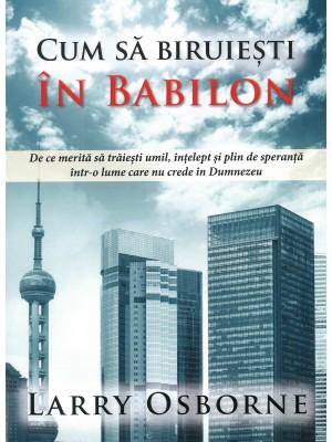 Cum sa biruiesti in Babilon