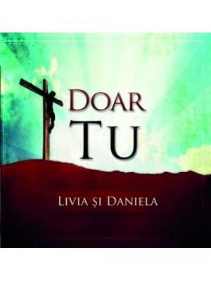 CD Livia și Daniela - Doar Tu