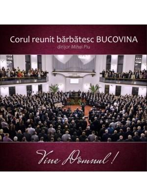 CD Corul Reunit Barbatesc Bucovina - Vine Domnul!