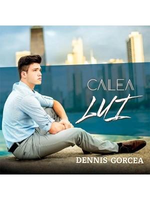 CD Dennis Gorcea - Calea Lui