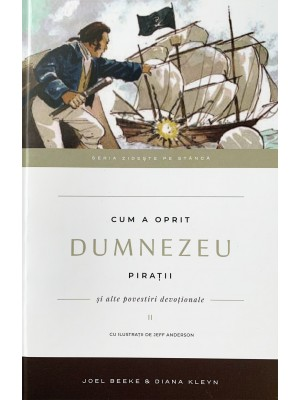 Cum a oprit Dumnezeu piratii. Vol. 2. Seria Zideste pe Stanca