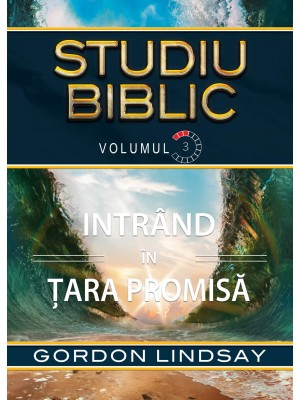 Intrand in tara promisa. Studiu Biblic. Vol. 3