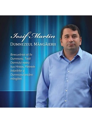 CD Iosif Martin - Dumnezeul mangaierii