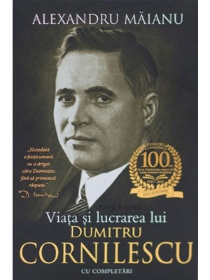 Viata și lucrarea lui Dumitru Cornilescu. Cu completări