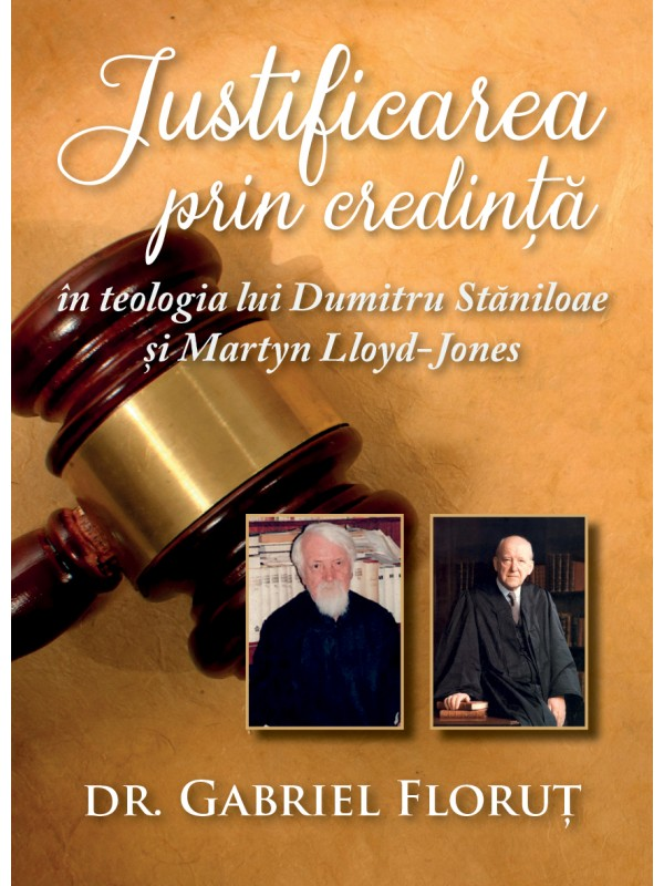 Justificarea prin credinta in teologia lui Dumitru Staniloaie si Martyn Lloyd Jones