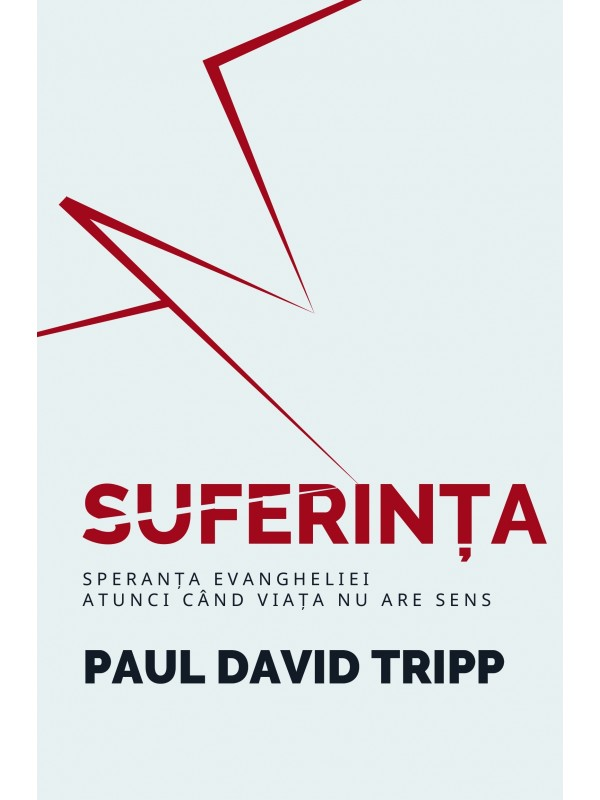 Suferinta - Speranta Evangheliei atunci cand viata nu are sens