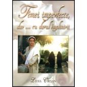 Femei imperfecte, dar ... cu dorul implinirii
