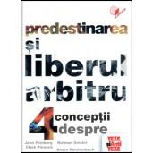 Predestinarea si liberul arbitru - 4 conceptii