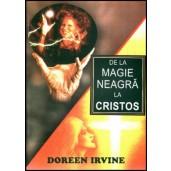 De la magie neagra la Hristos