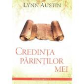 Credinta parintilor mei - Cronicile regilor - vol 4