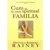 Cum sa iti cresti spiritual familia
