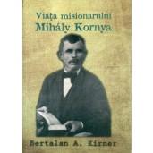 Viata misionarului Mihaly Kornya