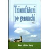 Triumfatori pe genunchi - vol. II