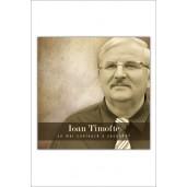 CD Ioan Timofte - Ce mai conteaza o secunda?, Vol.2
