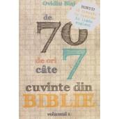 De 70 de ori cate 7 cuvinte din Biblie - vol. 1