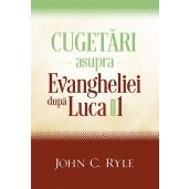 Cugetari asupra Evangheliei dupa Luca vol.1