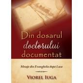 Din dosarul doctorului documentat - mesaje din Evanghelia dupa Luca