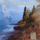 CD Ady - Nimic fara dragostea Ta