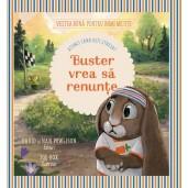 Buster vrea sa renunte