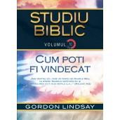 Cum poti fi vindecat. Studiu Biblic. Vol. 10