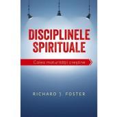 Disciplinele spirituale. Calea maturității creștine