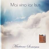 CD Mariana Somesan - Mai vino iar Isus