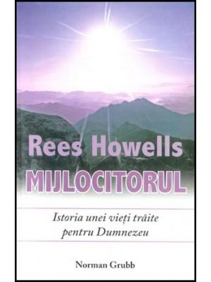 Rees Howells, mijlocitorul