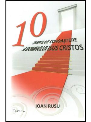 Zece trepte de cunoastere a Domnului Isus Cristos